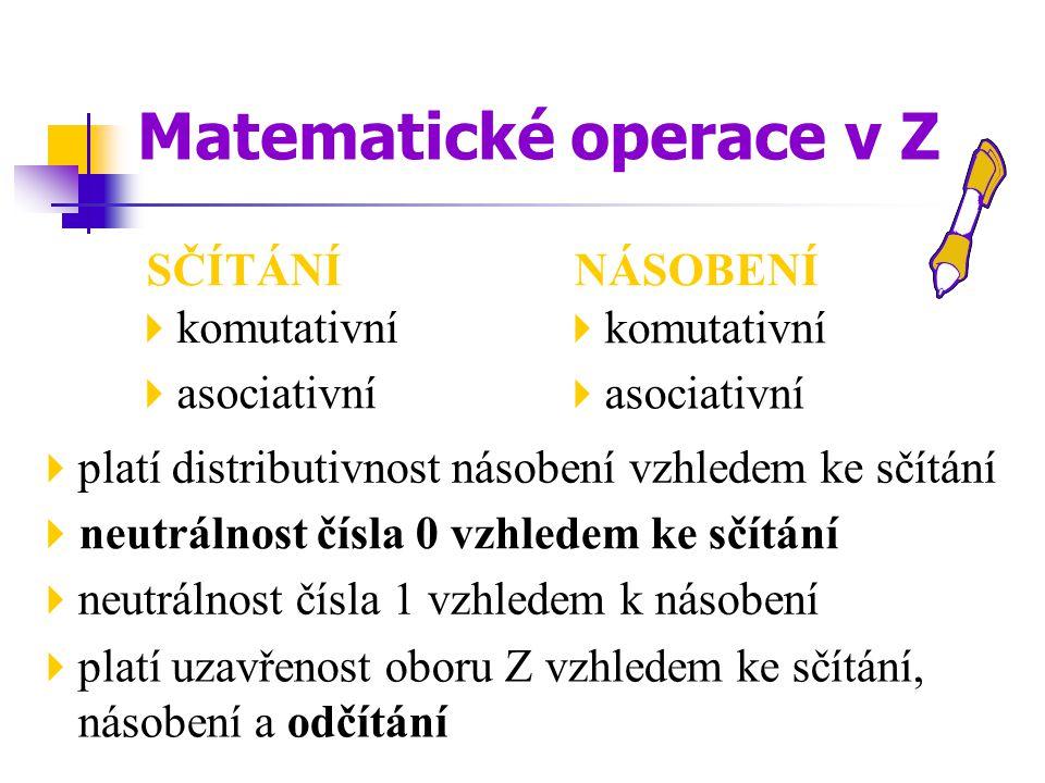 Příklad 1: Vypočítejte zpaměti: Příklad 2: Jaký je vztah mezi čísly přirozenými a celými.