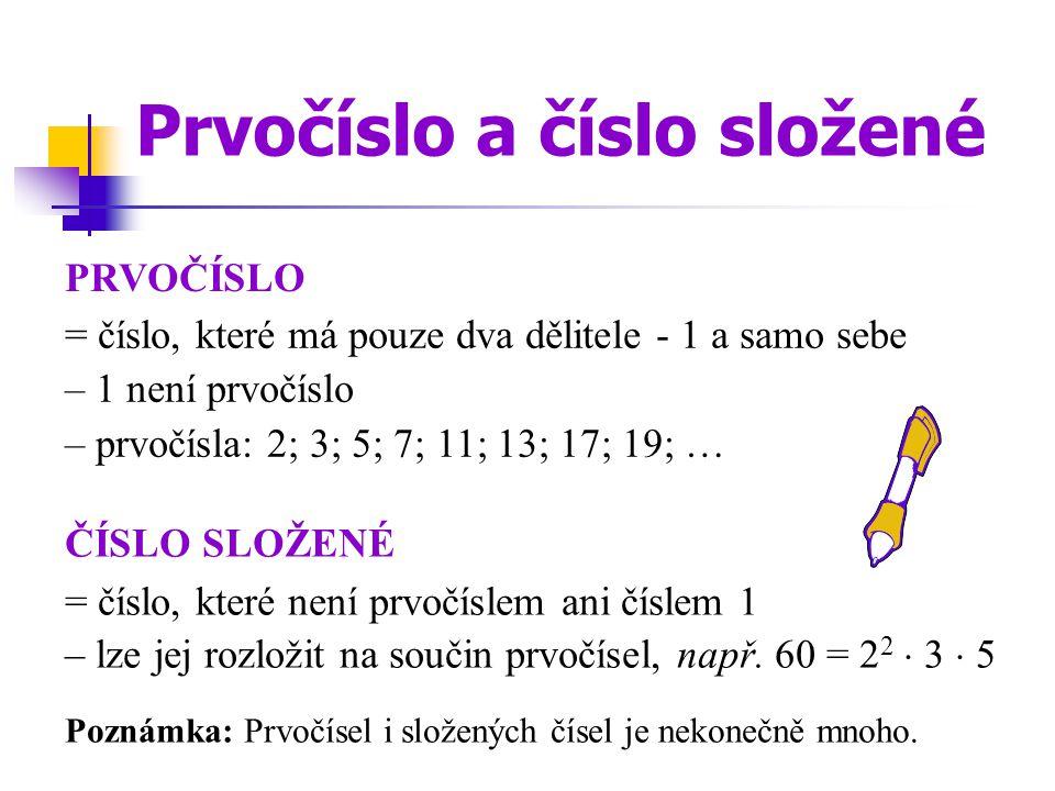 Číslo je dělitelné Dělitelnost DVĚMA TŘEMI ČTYŘMI PĚTI  je na místě jednotek sudá číslice.