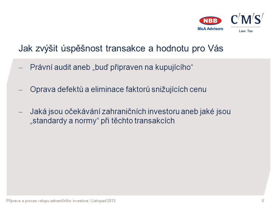 Příprava a proces vstupu zahraničního investora | Listopad 20137 Jaká je hodnota Vaší firmy.