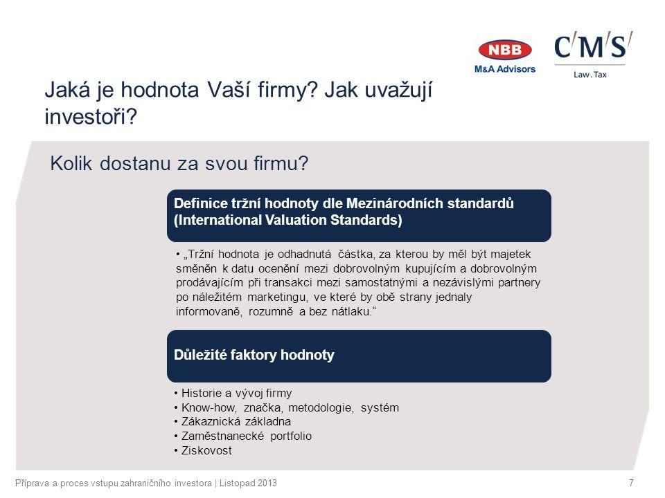 Příprava a proces vstupu zahraničního investora | Listopad 20138 Jaká je hodnota Vaší firmy.