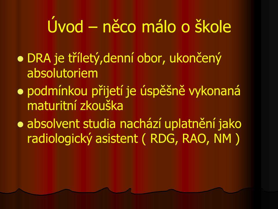 SZŠ a VZŠ Ústí nad Labem učební plán se skládá z vyučovacích předmětů a praxe učební plán se skládá z vyučovacích předmětů a praxe mezi vyučované předměty patří cizí a latinský jazyk, anatomie a fyziologie, patologie, chirurgie, radiolog.přístroje a fyzika, vnitřní lékařství, výpočetní technika či zdrav.
