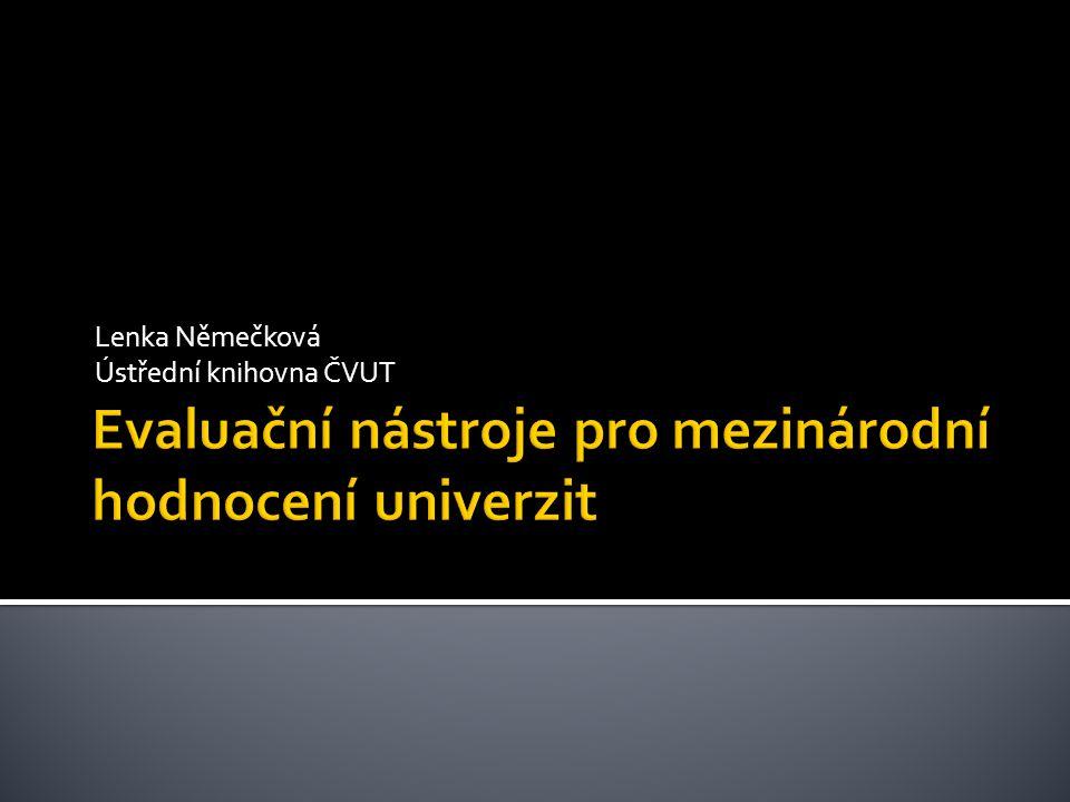  Mezinárodní hodnocení VŠ  Národní hodnocení VŠ 15.3.2011Seminář Bibliometrie v praxi, VIC ČVUT Praha2