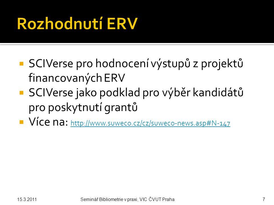 """ """" Zásady a pravidla financování veřejných vysokých škol pro rok 2012 a další  verze 2, 28.2.2011 http://www.msmt.cz/file/14725http://www.msmt.cz/file/14725  Výrazné zaměření na SCOPUS, SCImago 15.3.2011Seminář Bibliometrie v praxi, VIC ČVUT Praha8"""