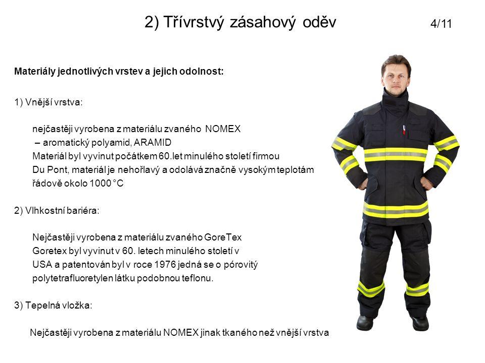 3) Obleky pro práci na a ve vodě ( základní rozdělení ) Obleky pro práci na vodě se používají při zásazích na vodní hladině a pro záchranu osob z vodních toků.