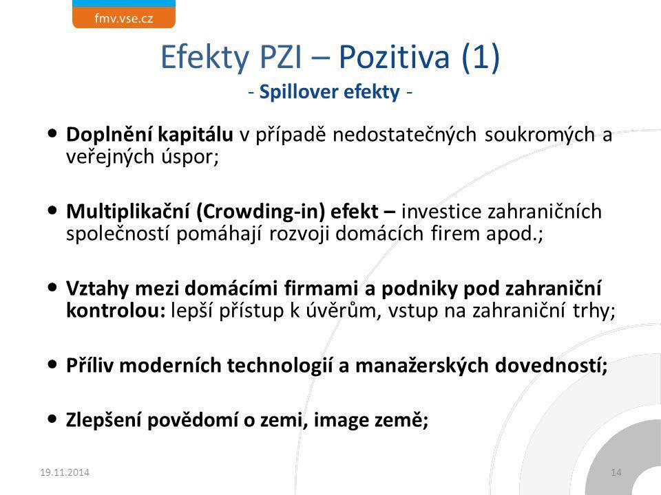 Efekty PZI – Pozitiva (2) Vliv na kulturní a sociální sféru, mj.