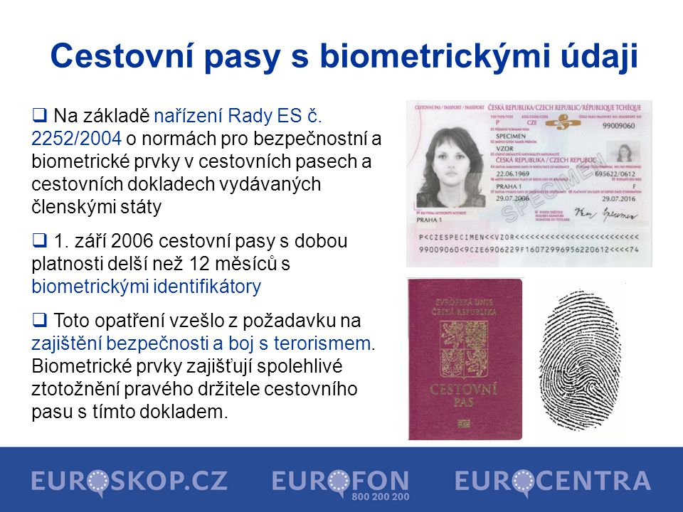 Cestujeme do jiné země EU  občan EU má právo vstoupit do kterékoliv země EU, aniž by musel splnit zvláštní formality (jediné, co potřebuje, je platný cestovní pas nebo občanský průkaz)  Od vstupu České republiky do Evropské unie (1.