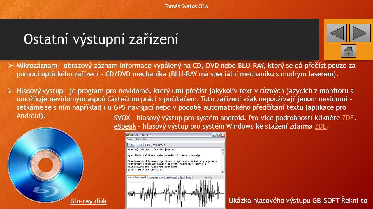 Základní jednotka Tomáš Svatoš O1A Základní jednotka Motherboard Zvuková karta Grafická karta Síťová karta Procesor Chladič HarddiskZdroj CD/DVD mechanika Televizní karta