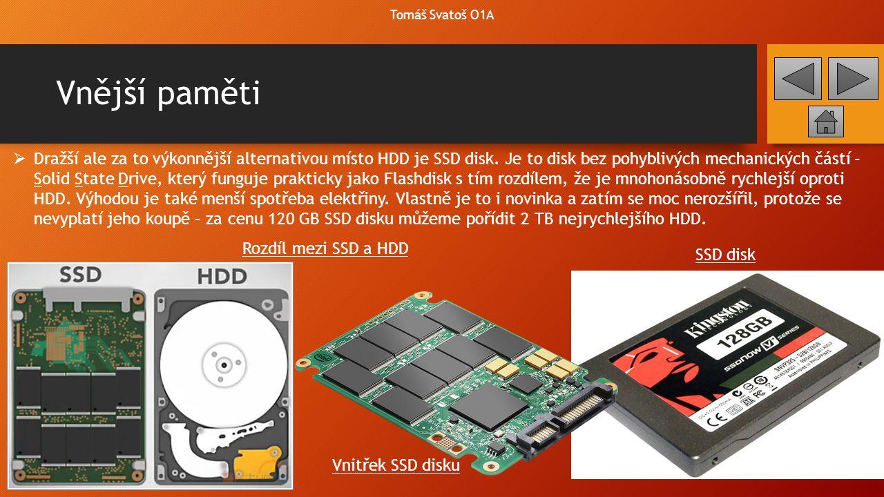 Vnější paměti – optické disky Tomáš Svatoš O1A  Jedná se o paměti typu CD, DVD a BLU-RAY.