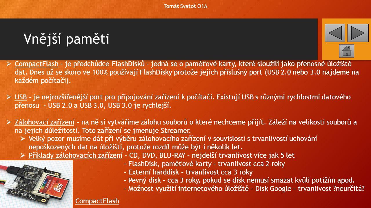 Ostatní zařízení Tomáš Svatoš O1A  Modem, Router, WiFi – jsou zařízení, které nám umožňují se připojit k internetu nebo do nějaké sítě – k serveru atp.