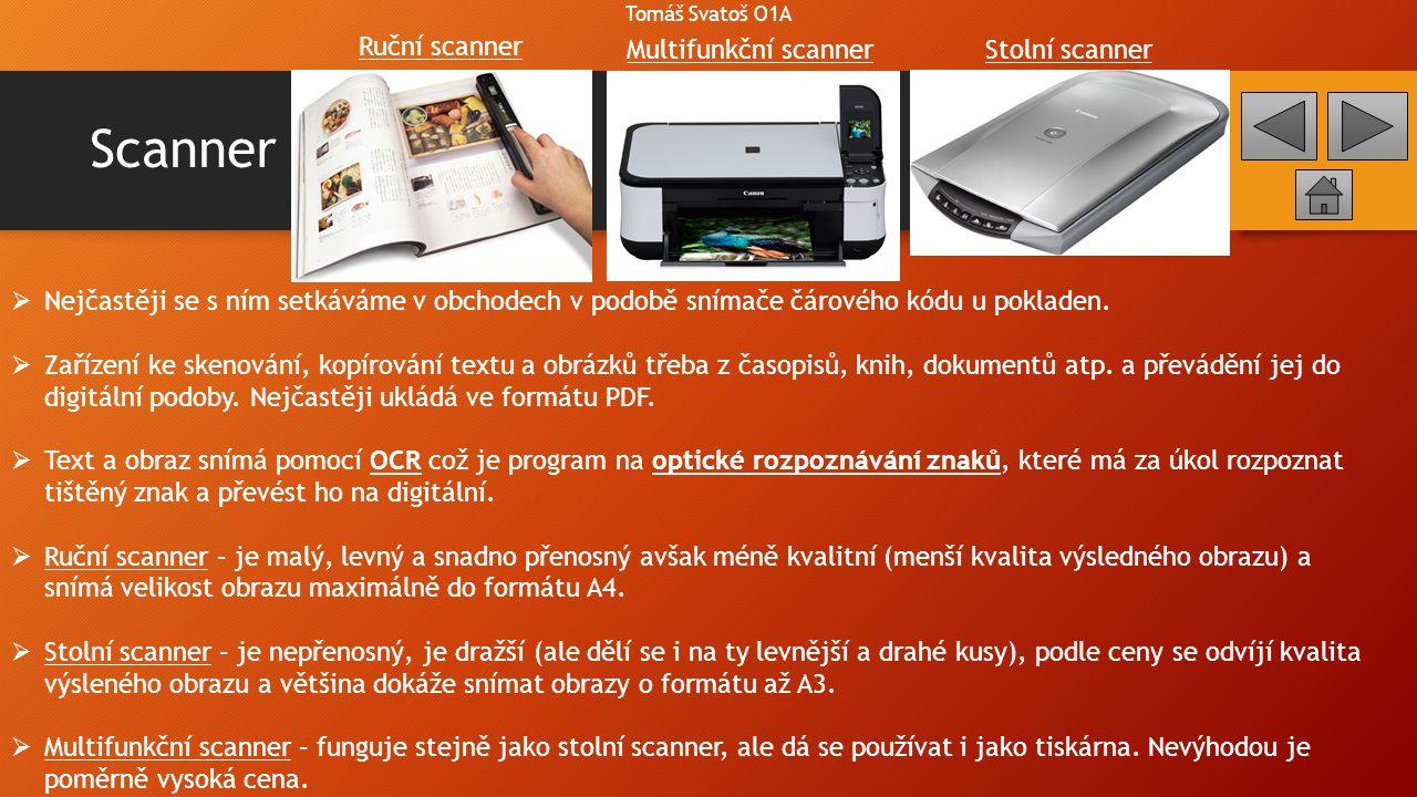 Méně používané scannery, 3D scanner  Bubnový scanner – papírová předloha je umístěna na rotujícím válci, ze kterého poté paprsek snímá text nebo obraz na předloze.