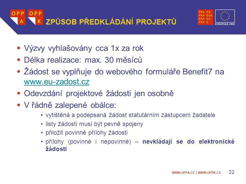 WWW.OPPA.CZ   WWW.OPPK.CZ 23 DALŠÍ VÝZVY Pořadí výzvy Zapojené prioritní osy/oblasti podpory Vyhlášení výzvy Předpokládané schválení podpory pro vybrané projekty 8.