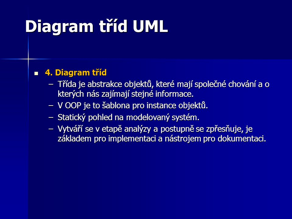 Diagram tříd UML Třída Třída –Třídy vyhledáváme analýzou problémové domény (podstatná jména ze scénářů).