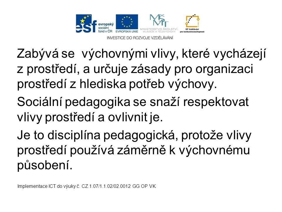 Předmětem sociální pedagogiky jsou sociální aspekty výchovy a vývoje osobnosti.