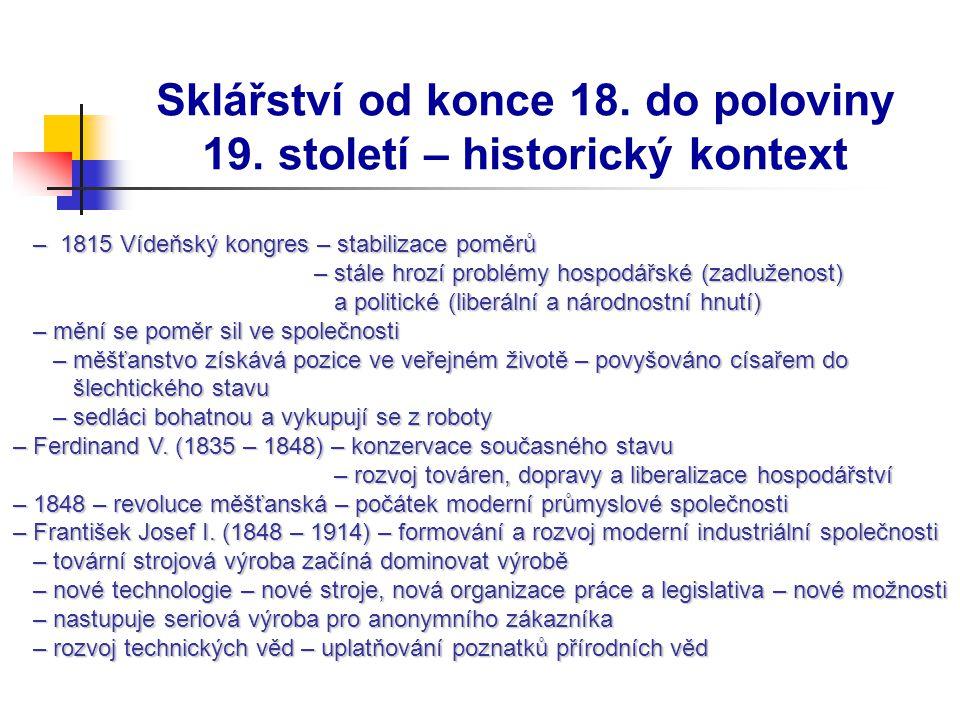 Sklářství od konce 18.do poloviny 19. století – vývoj sklářské výroby – sklářství představuje 3.