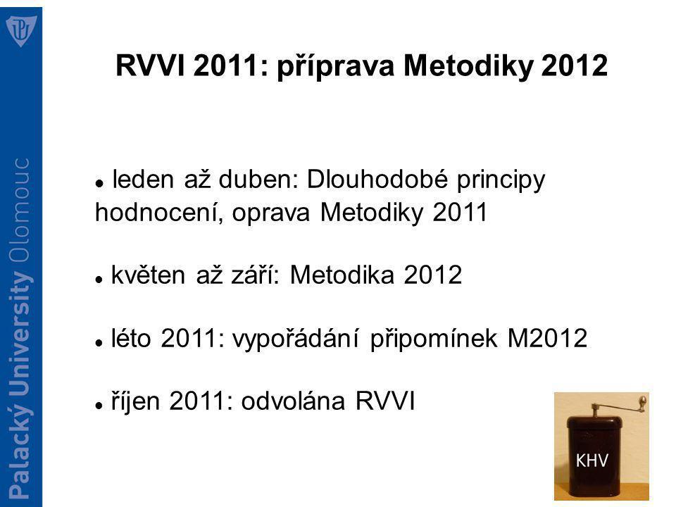 Návrh Metodiky 2013 Obecné zásady: Hodnocení výsledků VO prostřednictvím tří vzájemně provázaných ukazatelů (pilířů).