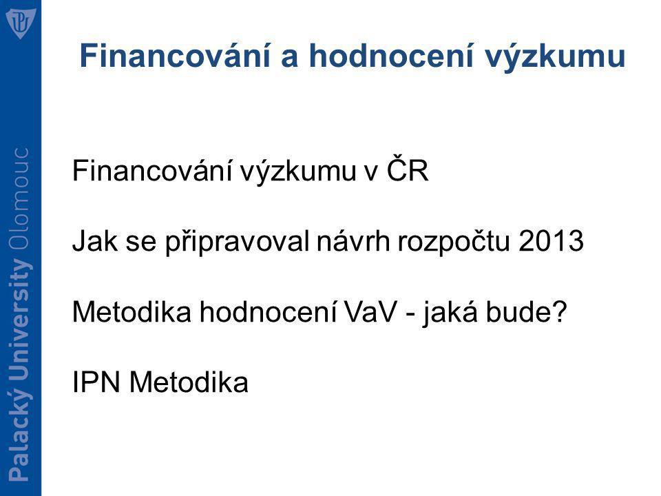 Financování výzkumu Státní rozpočet VaV: 26 mld.