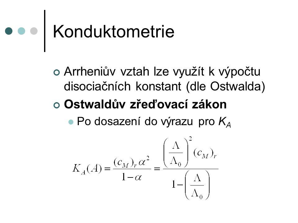Konduktometrie Lze pomocí vodivostních měření určovat produkt rozpustnosti Nasycené roztoky jsou natolik zředěné, že jejich molární vodivost dosahuje mezní hodnoty, lze ji tedy nahradit součtem iontových vodivostí Všechny hodnoty lze změřit či nalézt v tabulkách