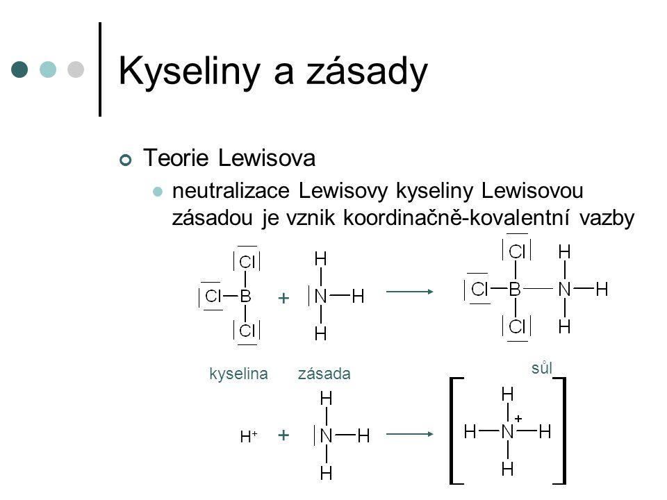 Kyseliny a zásady Použití teorií Arrheniova – v některých jednoduchých případech v elektrochemii Brønsted-Lowryho teorie – hlavně pro děje ve vodných roztocích, u rozpouštědel s protony, v elektrochemii apod.