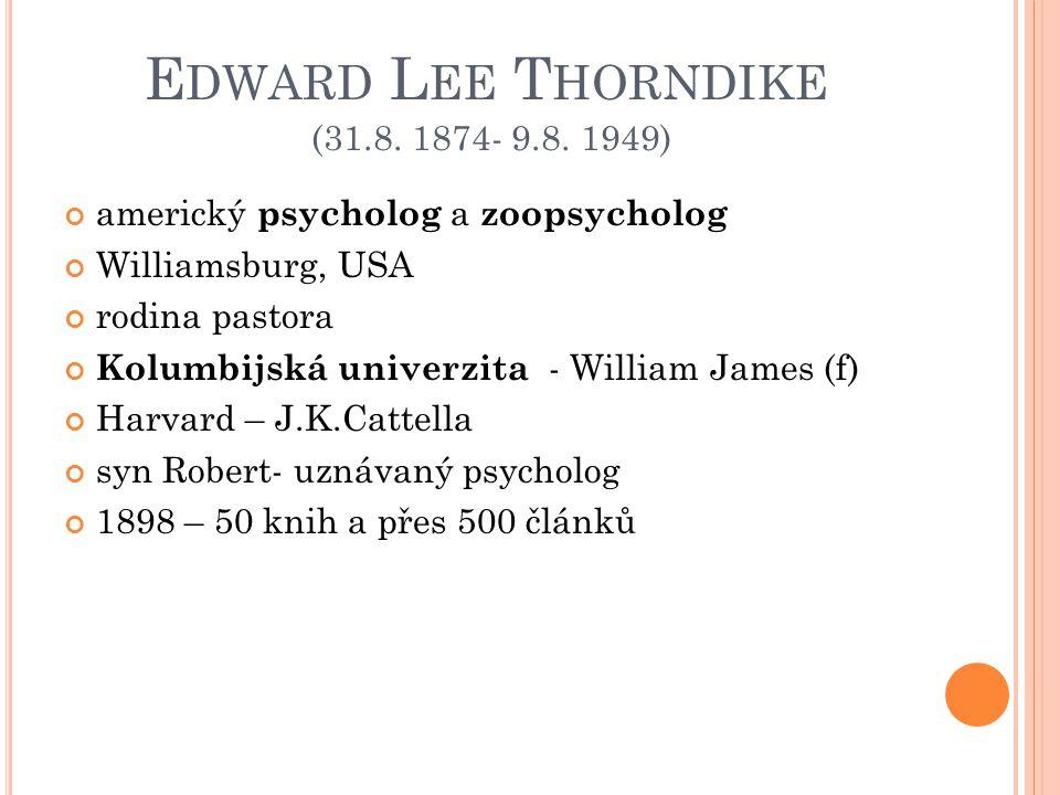 E DWARD L EE T HORNDIKE (31.8.1874- 9.8.