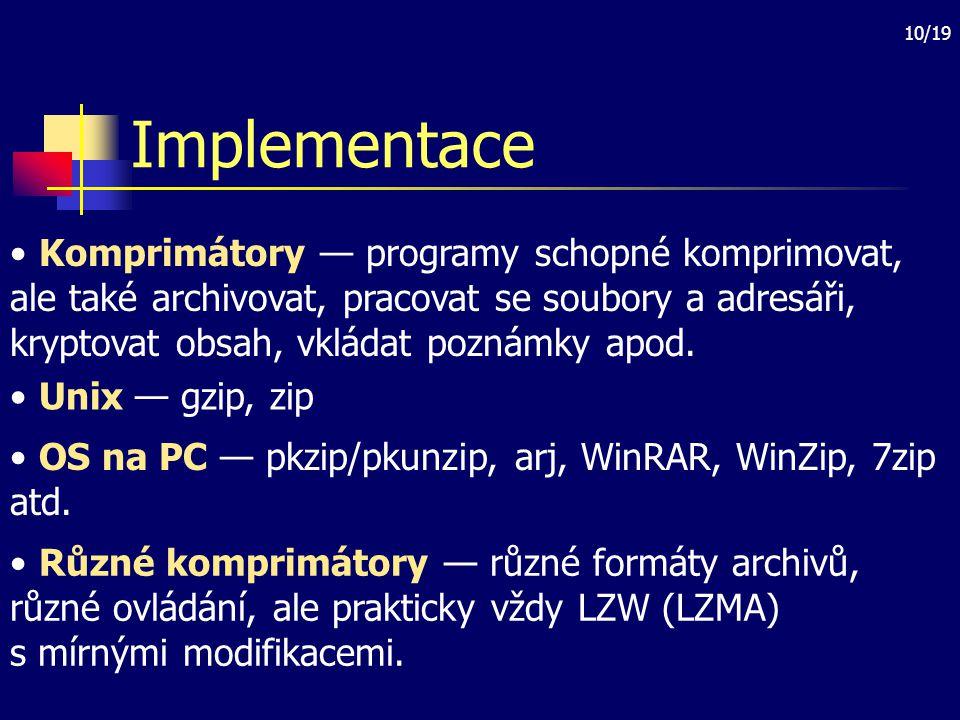 11/19 Archivy Soubor vytvořený komprimátorem, obsahuje čistá data a režijní informace Procento režijní informace závisí na velikosti a počtu komprimovaných souborů Formát archivu je pro každý komprimátor jiný Moderní komprimátory jsou schopny číst a někdy i vytvářet archivy různých typů