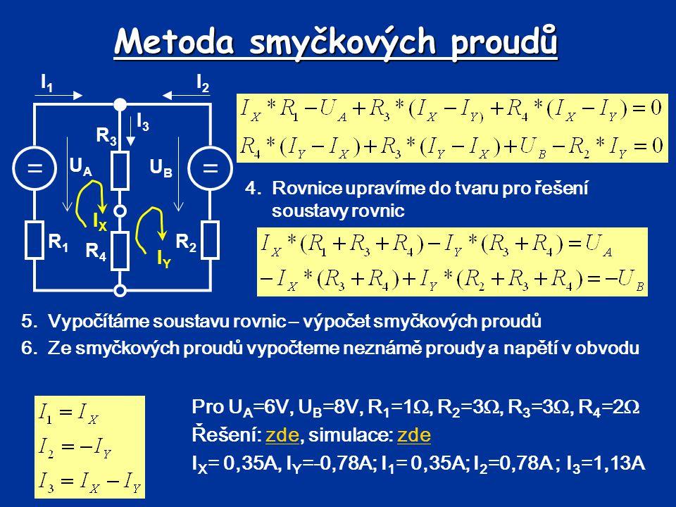 Metoda uzlových napětí Metoda je založena na využití 1.