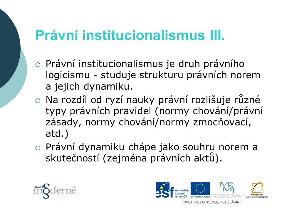 Právní institucionalismus IV.