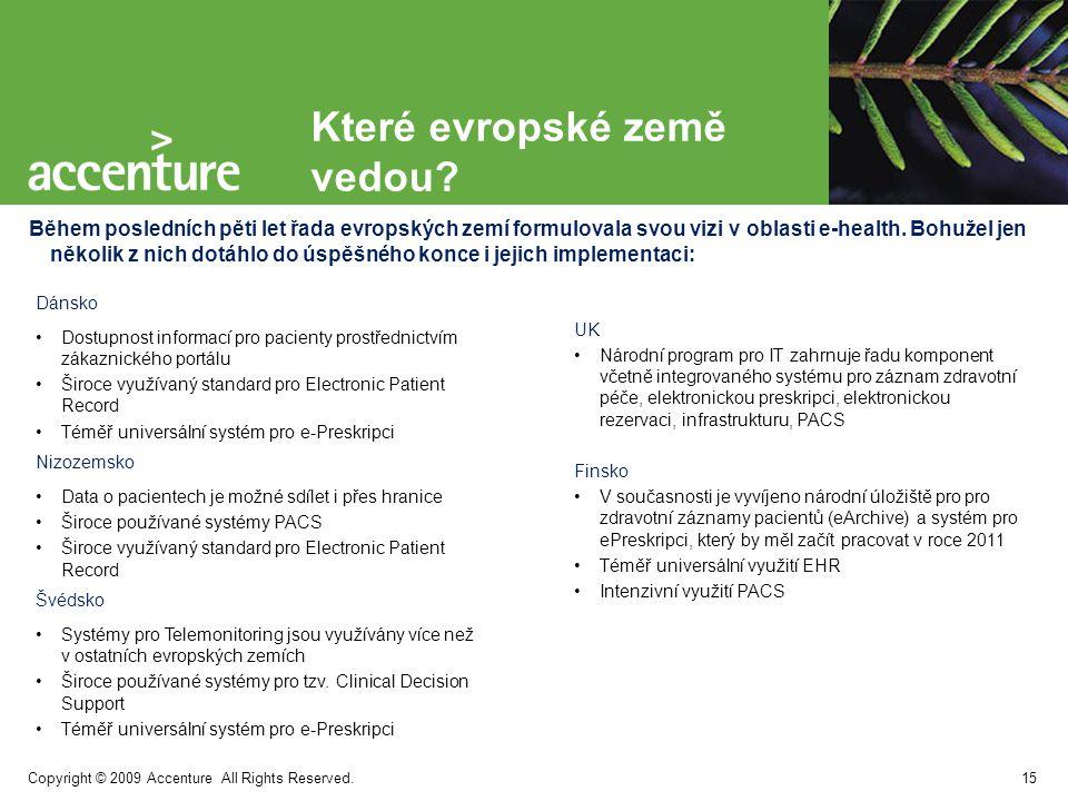 Copyright © 2009 Accenture All Rights Reserved. Hlavní výzvy v oblasti implementace e-Health 16