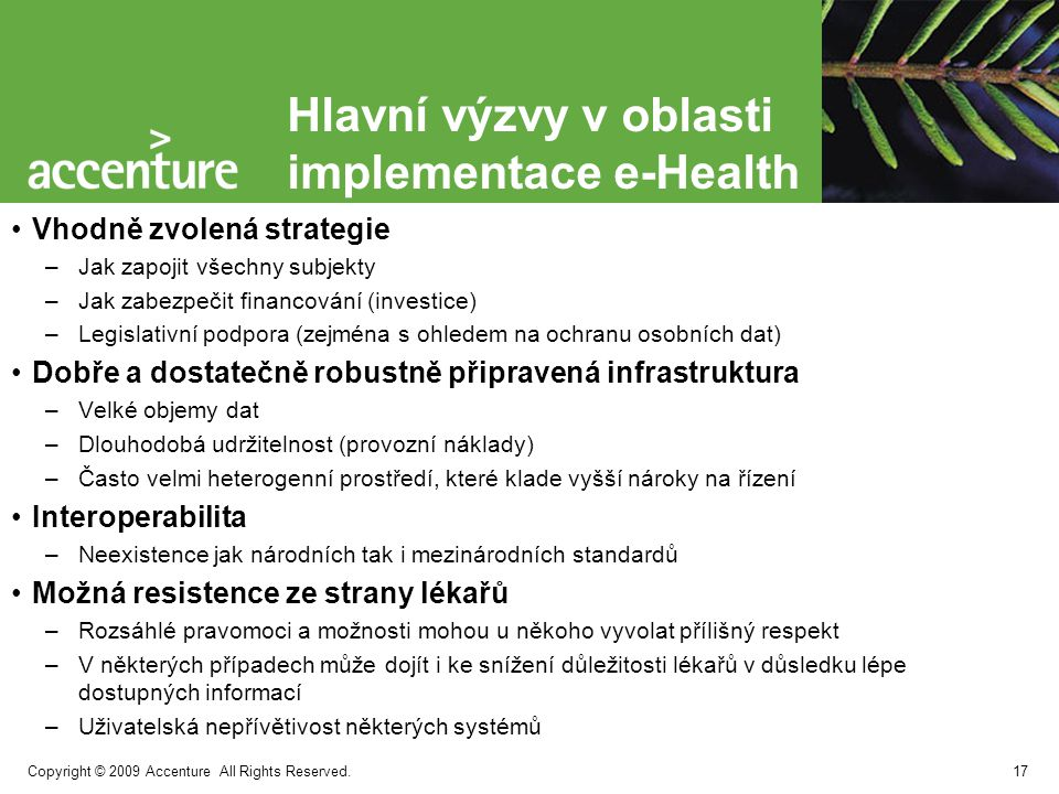 Copyright © 2009 Accenture All Rights Reserved. Budoucnost e-Health 18