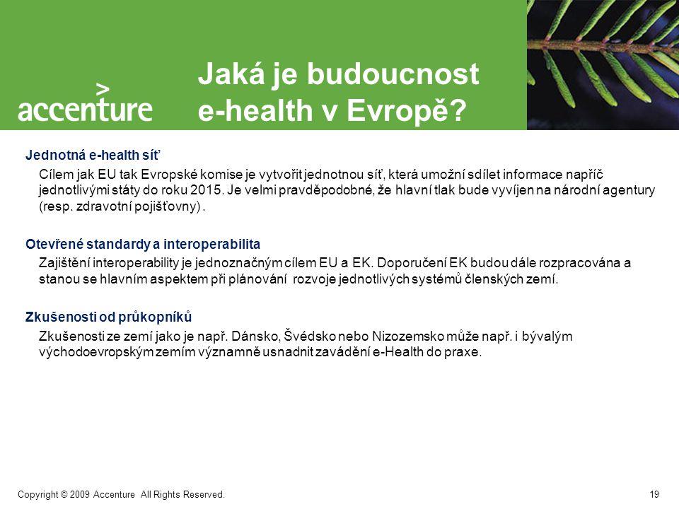 Copyright © 2009 Accenture All Rights Reserved.Jaká je budoucnost e-health v Evropě.