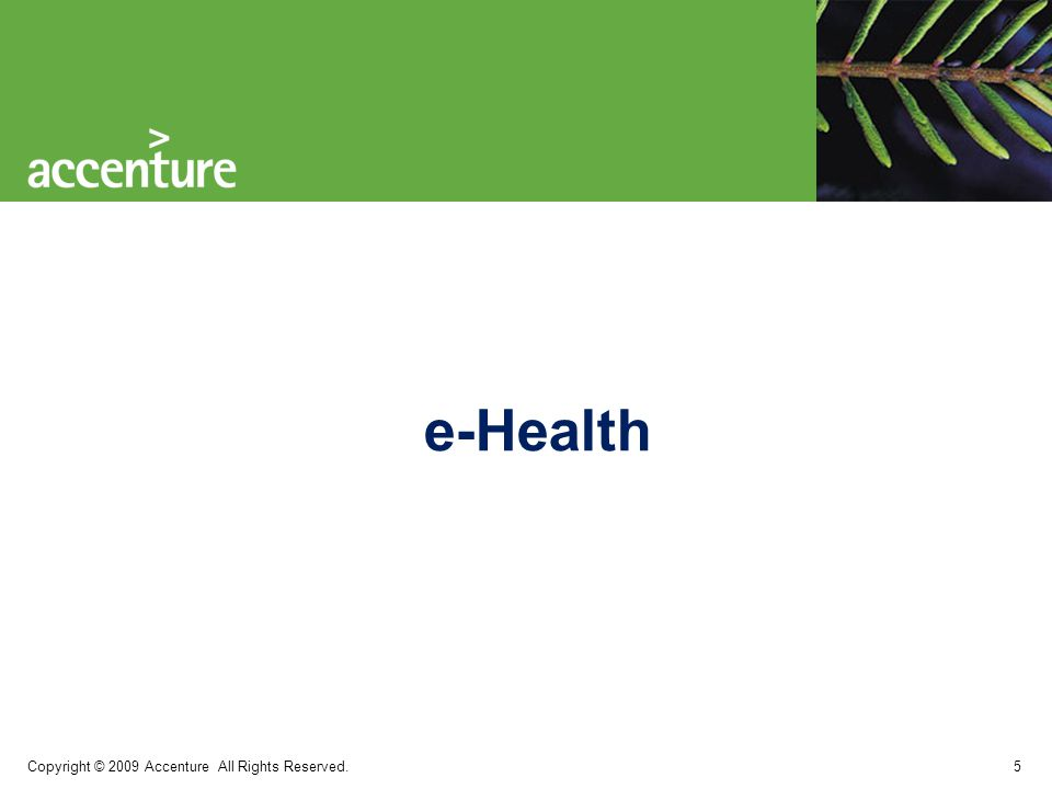 """Copyright © 2009 Accenture All Rights Reserved.Co to je """"e-health ."""