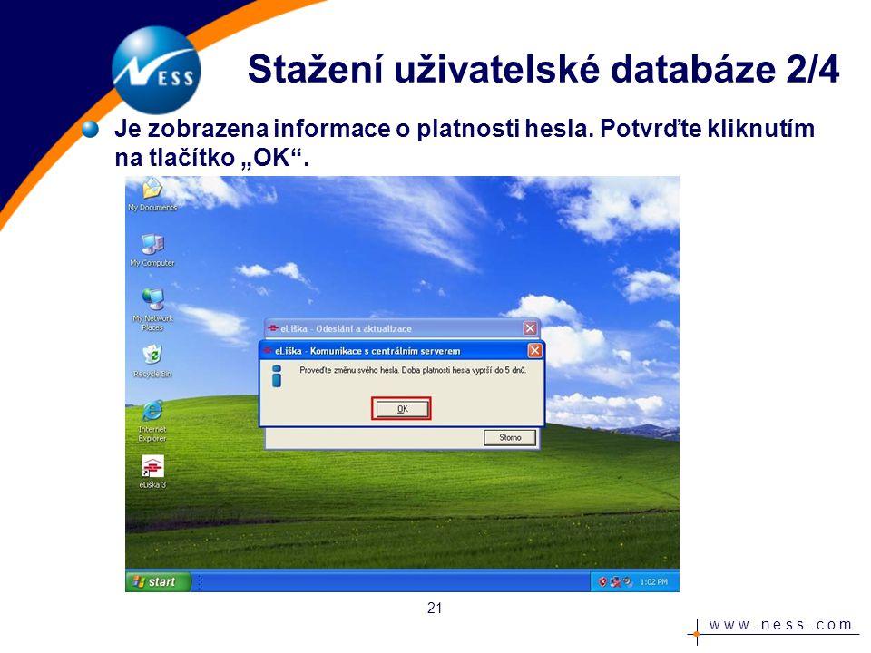 w w w.n e s s. c o m Dojde ke stažení uživatelské databáze.