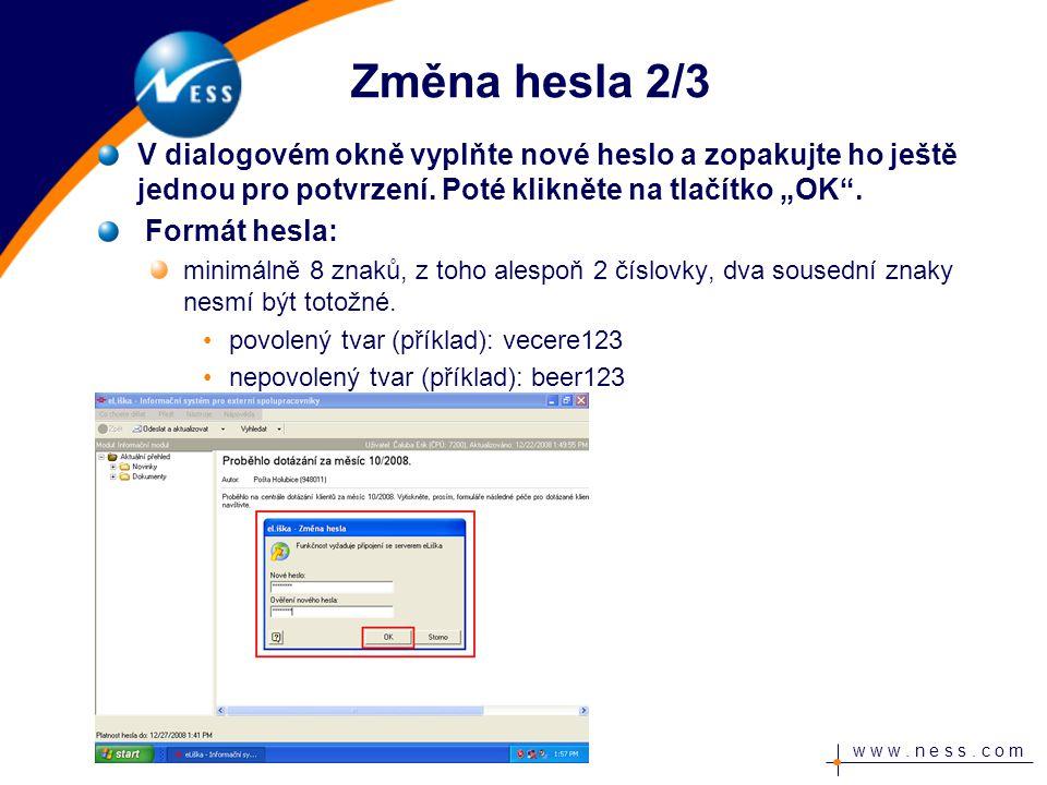 w w w.n e s s. c o m Změna hesla 3/3 Dojde k uložení hesla na server.