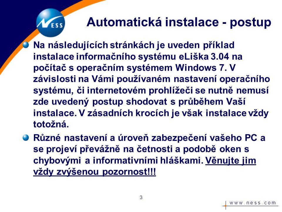 w w w.n e s s. c o m Automatická instalace - postup Vložte instalační CD do počítače.