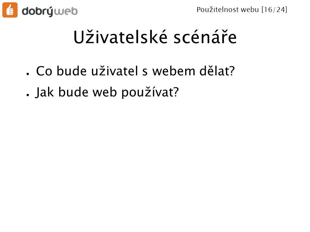 Použitelnost webu [17/24] Zvyklosti ve webdesignu ● Využívání zažitých vzorců v designu usnadňuje uživatelům orientaci na webu.
