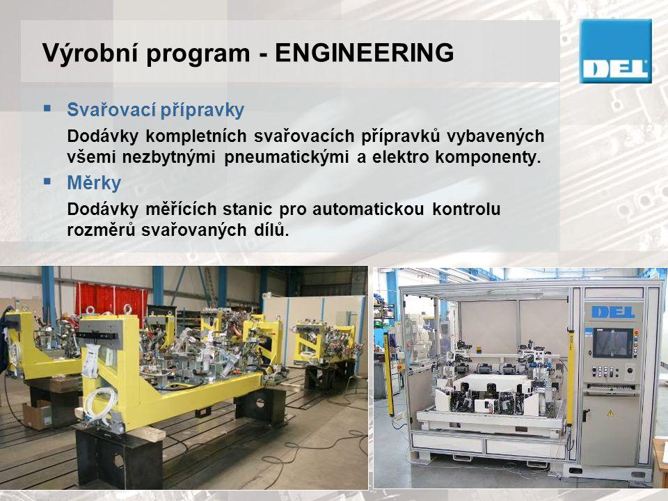 Výrobní program - ENGINEERING  Dopravníky, dopravníkové systémy Zajišťují cyklickou, plně automatizovanou přepravu materiálů, polotovarů a hotových výrobků v průběhu celého výrobního procesu.