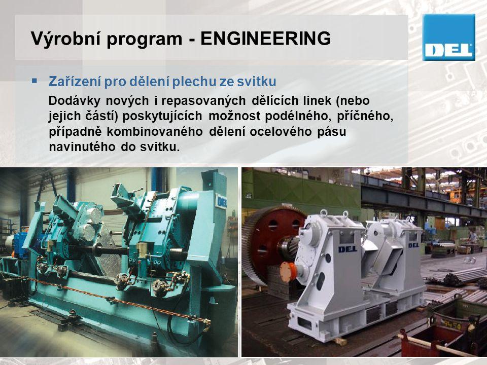Výrobní program - ENGINEERING  Aktivity v oblasti second-hand strojů Modernizace, generální opravy a transfery.