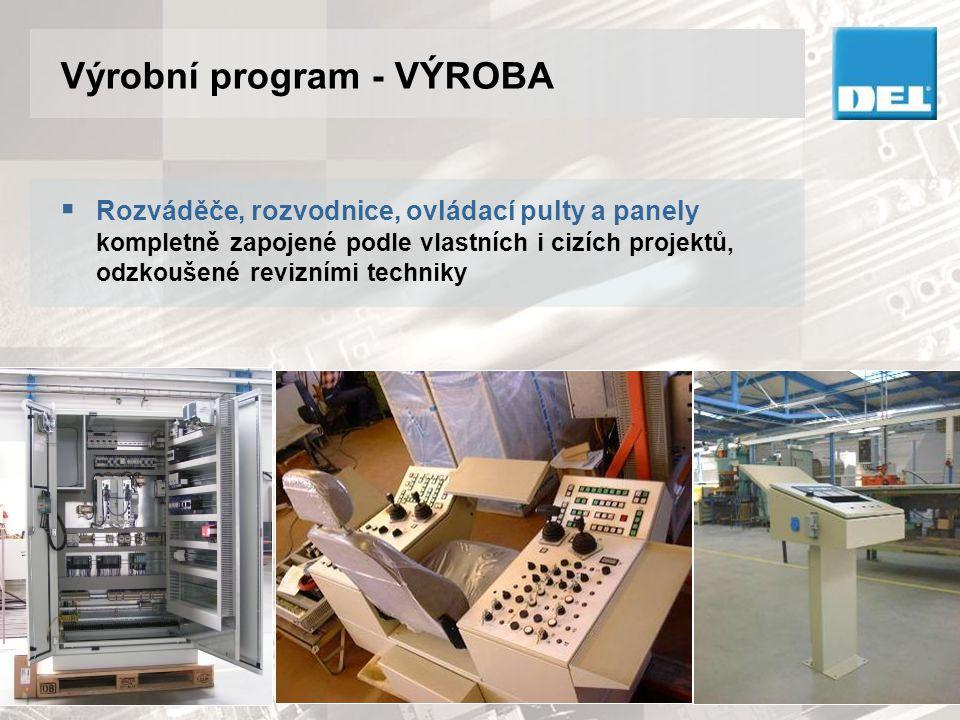 Výrobní program - VÝROBA  Atypické, speciální a telekomunikační rozváděče v oceloplechovém nebo nerezovém provedení pro vnitřní i venkovní umístění