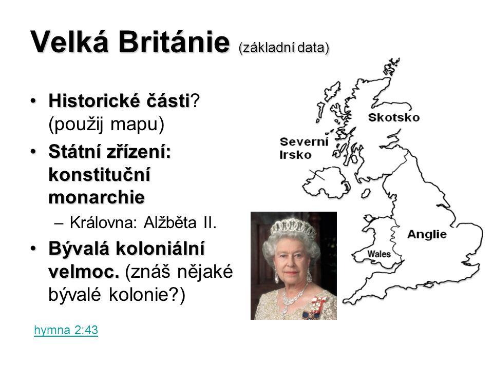 Velká Británie - příroda PovrchPovrch (pokus se určit podle mapy) Nejdelší řekaNejdelší řeka (najdi v atlase) –Kam se vlévá.