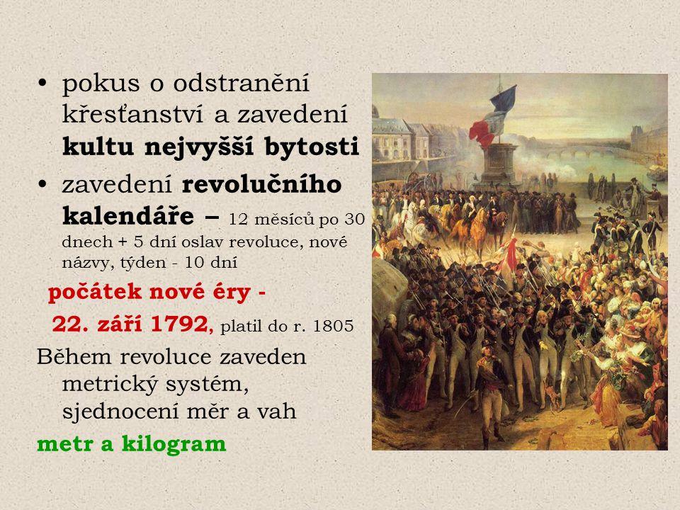 ze strachu o vlastní život (Robespierre chystal novou čistku) nechali bývalí druhové Robespierra a nejbližší spolupracovníky zatknout a druhý den popravit (27.