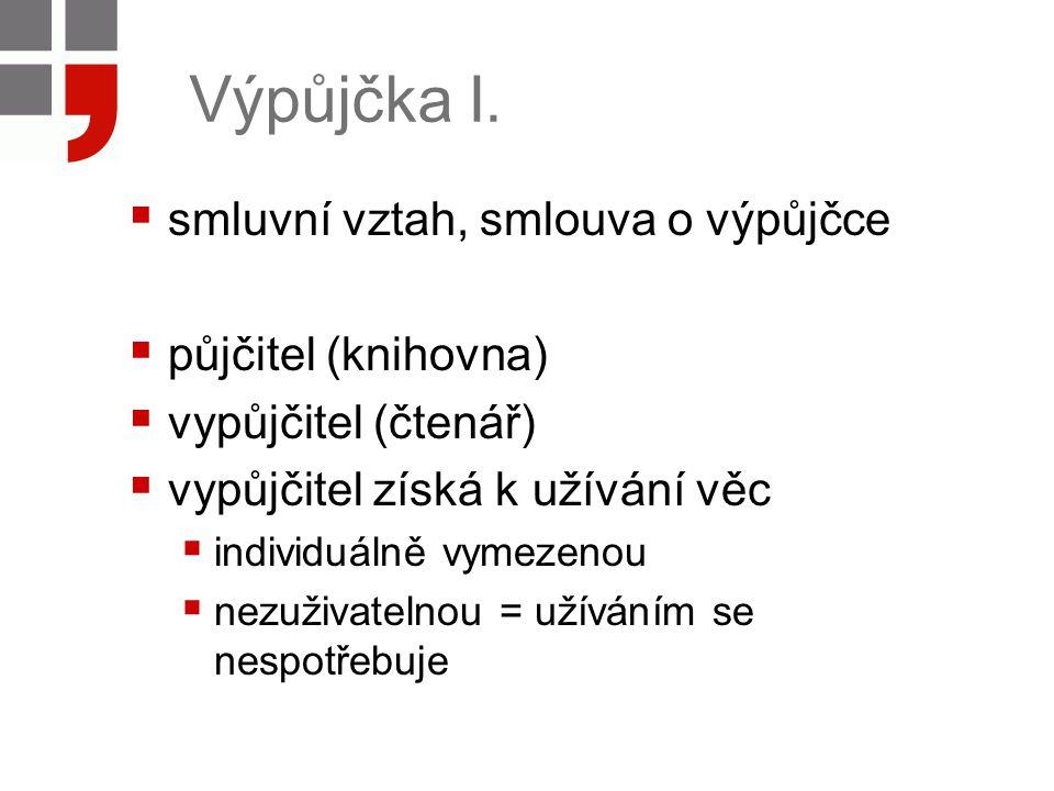 Výpůjčka II.