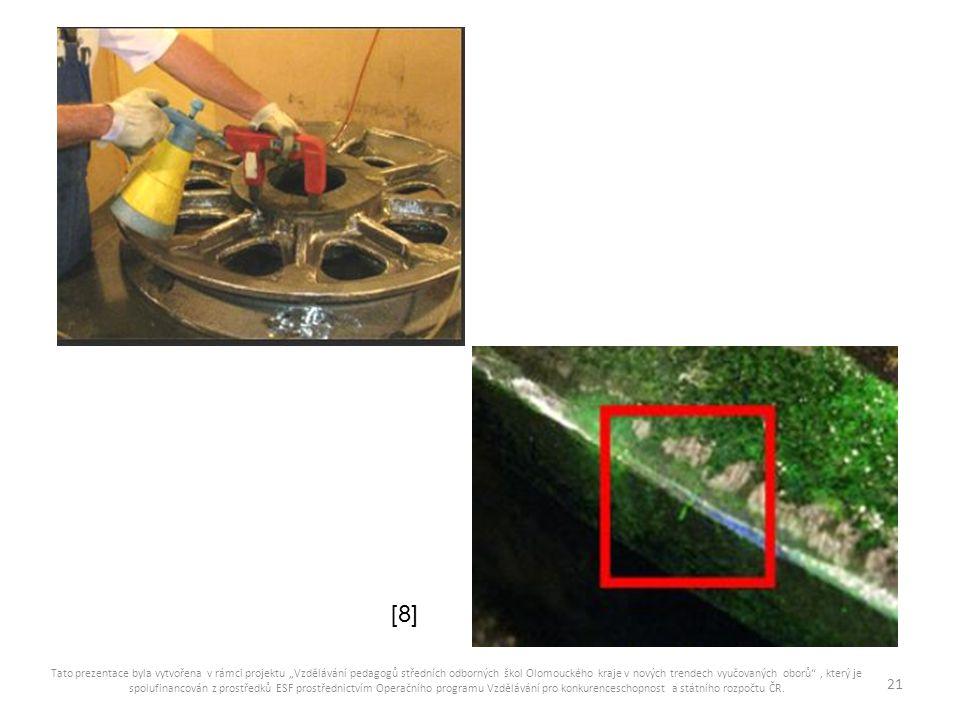 Zkouška kapilární-penetrační používáme ji převážně u materiálů nemagnetických zkoušený předmět natřeme nebo ponoříme na určitou dobu do indikační tekutiny (petrolej, fluorescenční kapalina aj.) potom jej opláchneme, osušíme a posypeme detekční látkou (např.