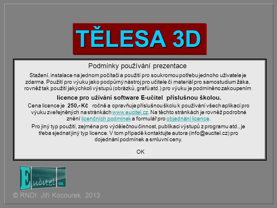 TĚLESA 3D Přeskočit úvod a nastavení © RNDr. Jiří Kocourek 2013