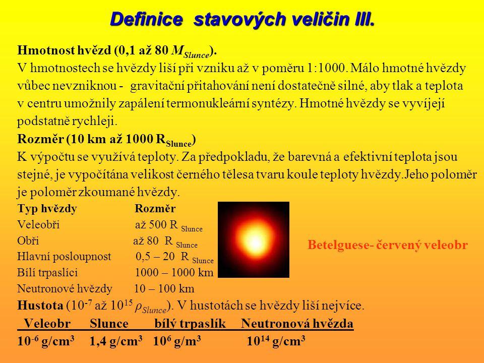 Definice stavových veličin III.Hmotnost hvězd (0,1 až 80 M Slunce ).