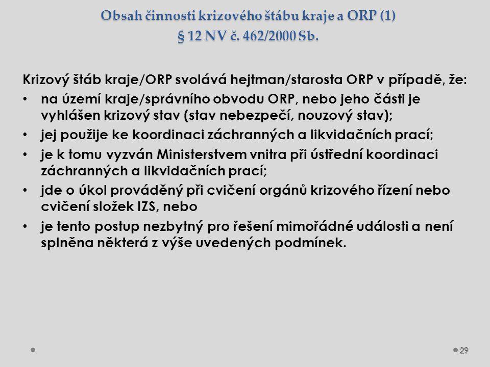 Obsah činnosti krizového štábu kraje a ORP (2) § 12 NV č.