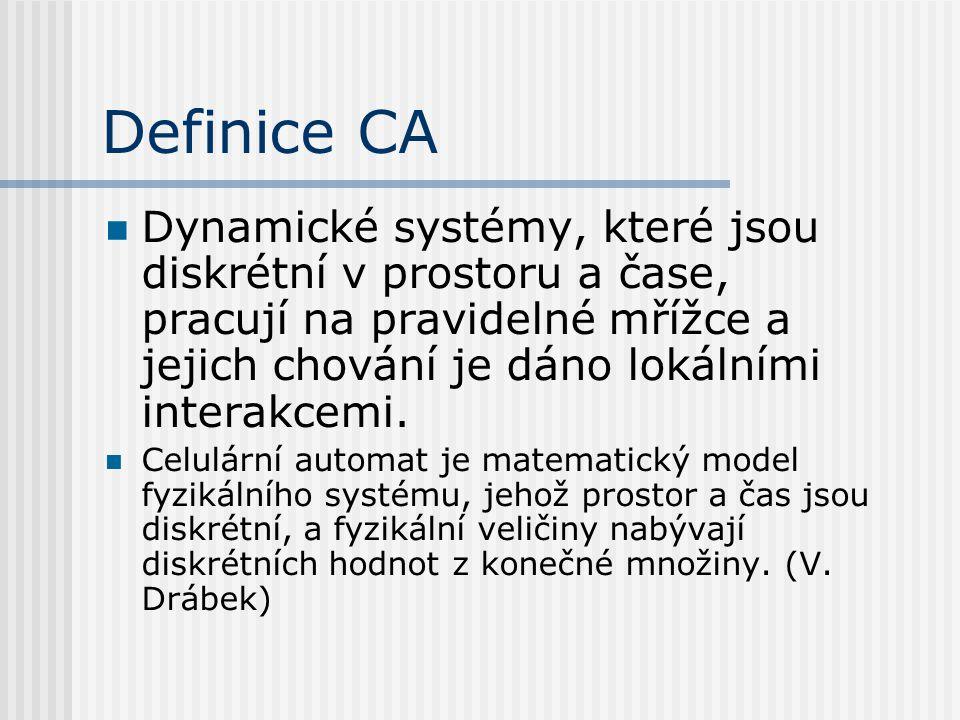 CA jsou charakterizovány: Pravidelnou n-dimenzionální mřížkou, kde každá buňka má určitý diskrétní stav.