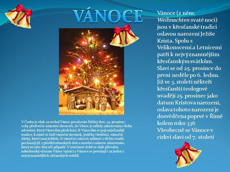 Vánoce (z něm.Weihnachten svaté noci) jsou v křesťanské tradici oslavou narození Ježíše Krista.