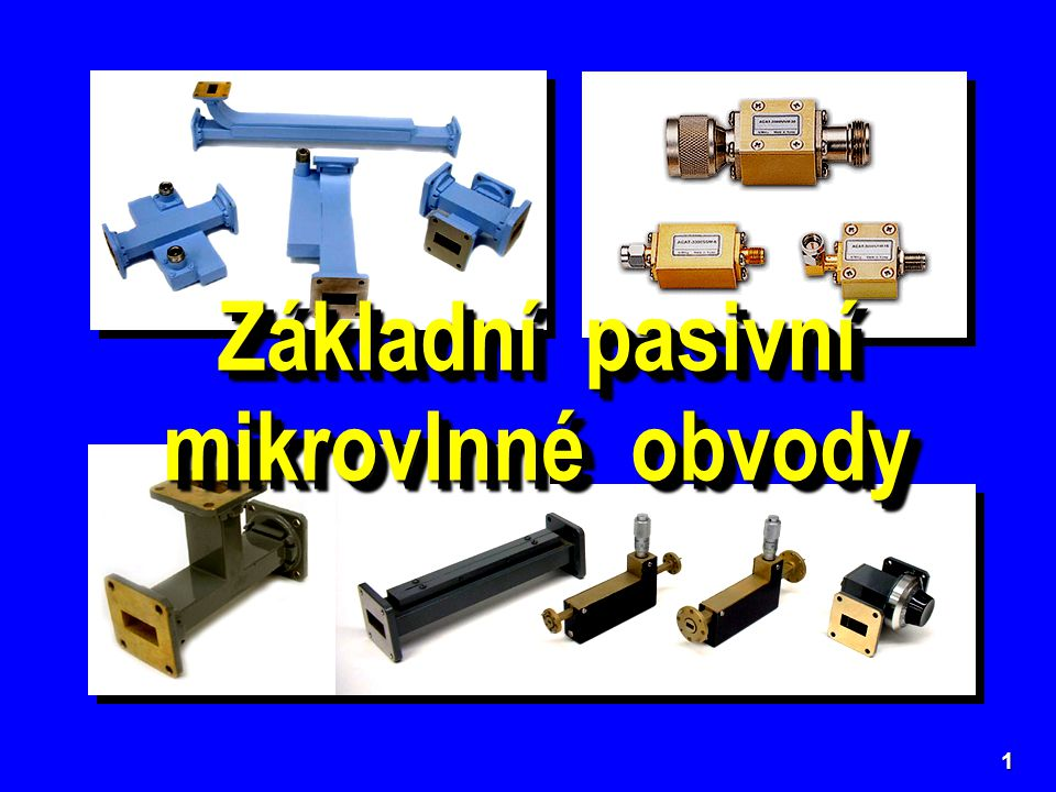 2 Mikrovlnné vlnovodové zeslabovače (atenuátory) Odporové (absorpční) zeslabovače  Zeslabovač s příčně posuv- nou odporo- vou deskou V těchto zeslabovačích vzniká útlum absorpcí elmag.