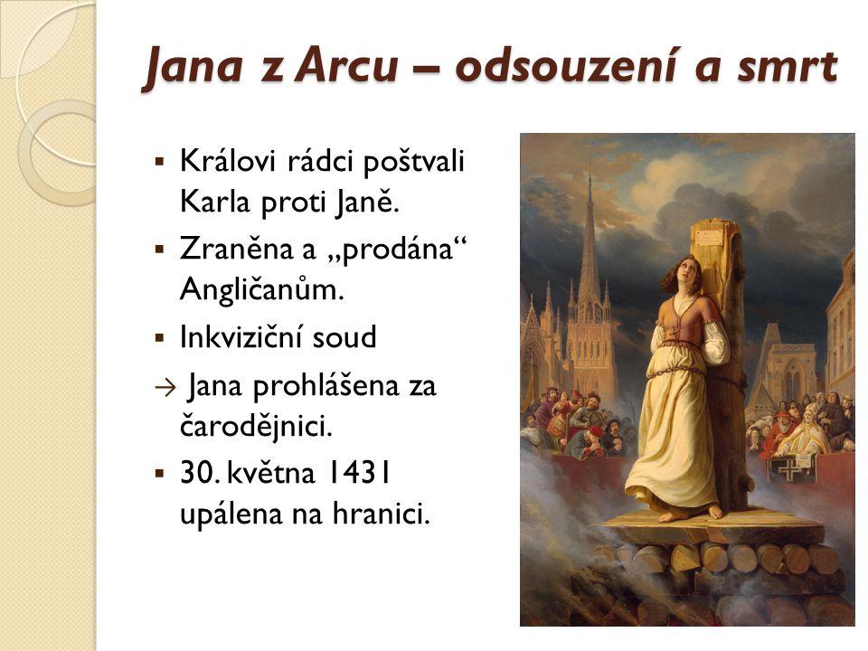 Jana z Arcu – úcta a svatořečení  1456 zrušení původního rozsudku.
