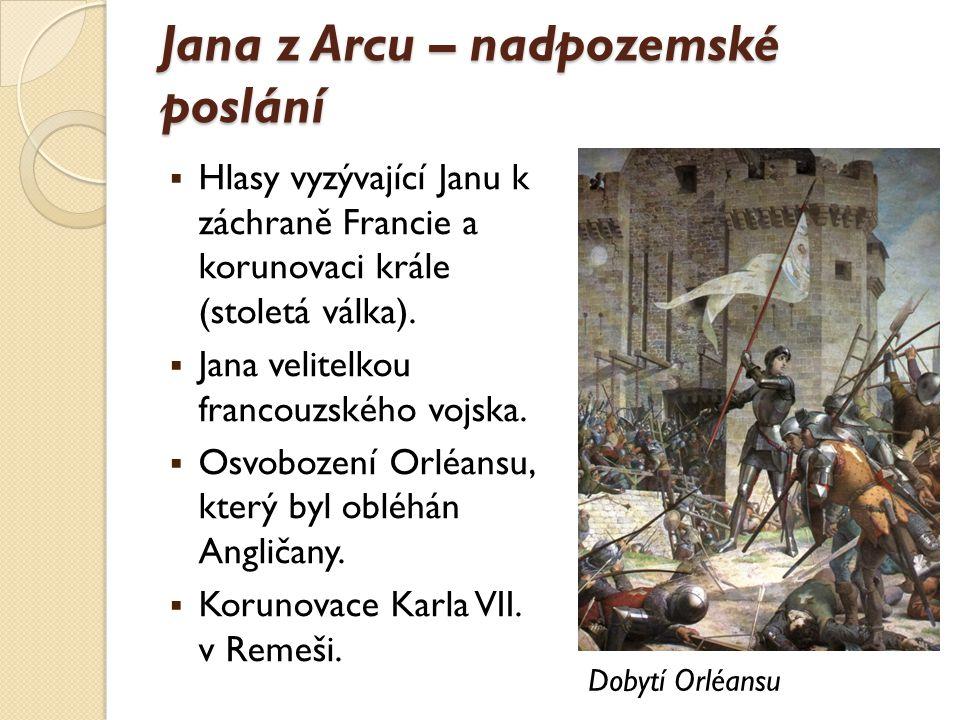 Jana z Arcu – odsouzení a smrt  Královi rádci poštvali Karla proti Janě.