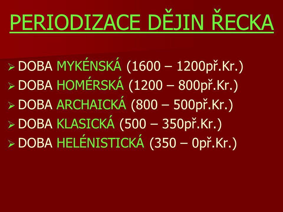 Mykénská kultura (1600 – 1200 př.Kr.)   před rokem 1800 př.Kr.